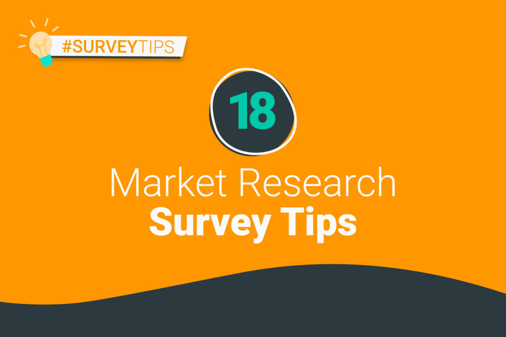 18 market research survey tips